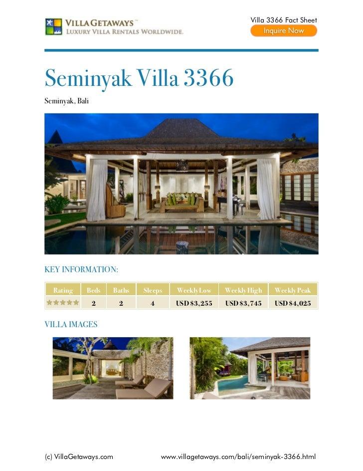 Villa 3366 Fact SheetSeminyak Villa 3366Seminyak, BaliKEY INFORMATION:  Rating     Beds    Baths   Sleeps    Weekly Low   ...
