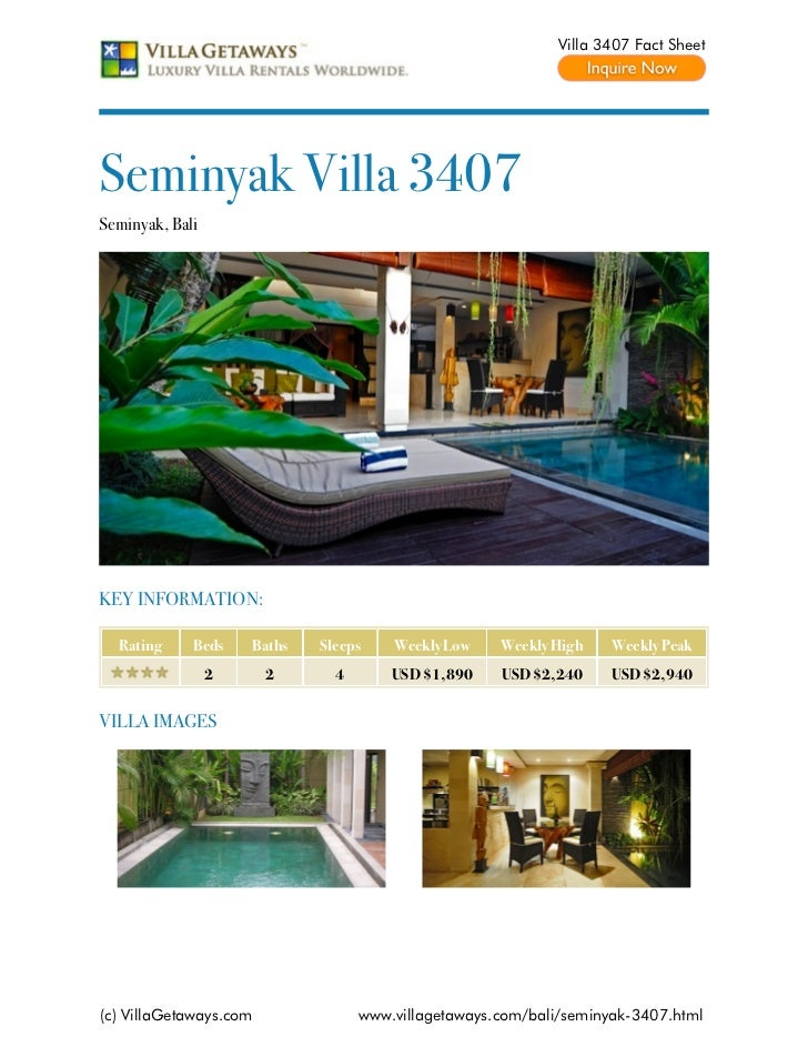 Villa 3407 Fact SheetSeminyak Villa 3407Seminyak, BaliKEY INFORMATION:  Rating     Beds    Baths   Sleeps    Weekly Low   ...