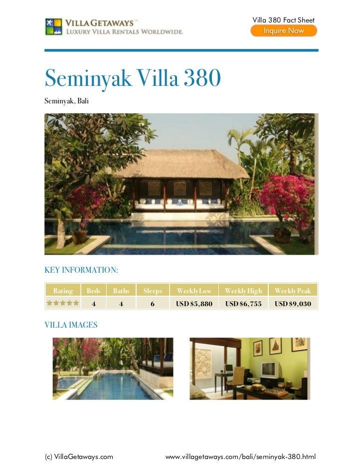 Villa 380 Fact SheetSeminyak Villa 380Seminyak, BaliKEY INFORMATION:  Rating     Beds    Baths   Sleeps      Weekly Low   ...