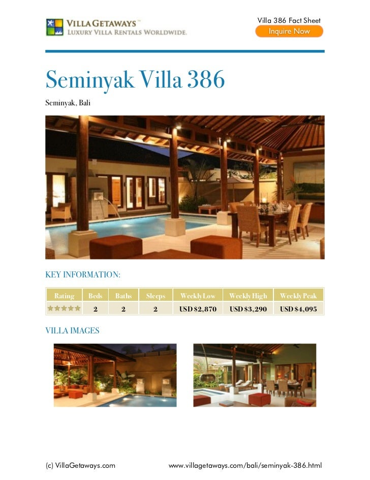 Villa 386 Fact SheetSeminyak Villa 386Seminyak, BaliKEY INFORMATION:  Rating     Beds    Baths   Sleeps      Weekly Low   ...