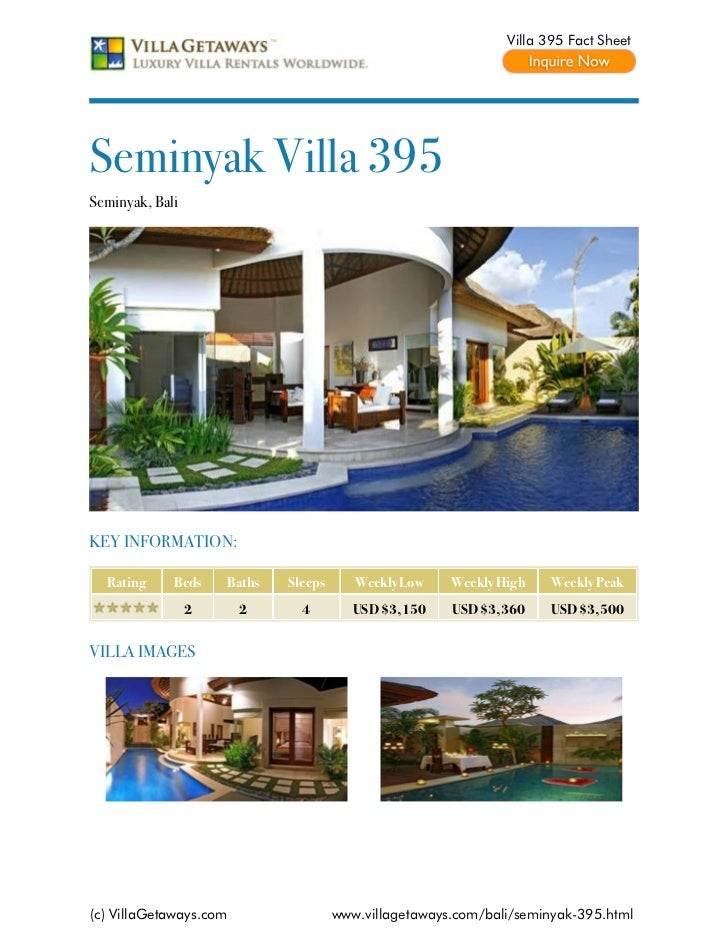 Villa 395 Fact SheetSeminyak Villa 395Seminyak, BaliKEY INFORMATION:  Rating     Beds    Baths   Sleeps      Weekly Low   ...