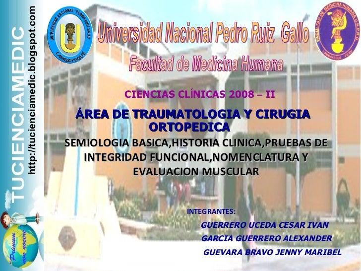 Universidad Nacional Pedro Ruiz  Gallo Facultad de Medicina Humana <ul><li>CIENCIAS CL Í NICAS 2008  –  II </li></ul><ul><...