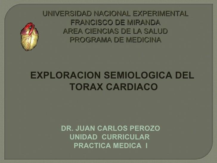 UNIVERSIDAD NACIONAL EXPERIMENTAL FRANCISCO DE MIRANDA AREA CIENCIAS DE LA SALUD PROGRAMA DE MEDICINA EXPLORACION SEMIOLOG...