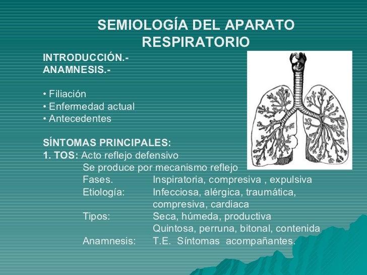 INTRODUCCIÓN.- ANAMNESIS.- •  Filiación •  Enfermedad actual •  Antecedentes SÍNTOMAS PRINCIPALES: 1. TOS:  Acto reflejo d...