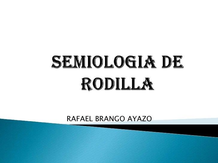 Semiologia de rodilla