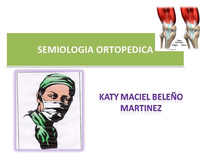 SEMIOLOGIA ORTOPEDICA