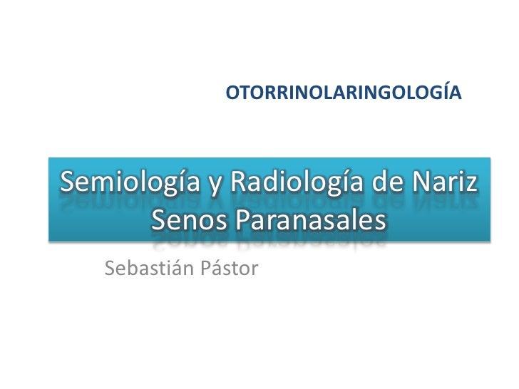 Semiologia y radiologia de senos paranasales