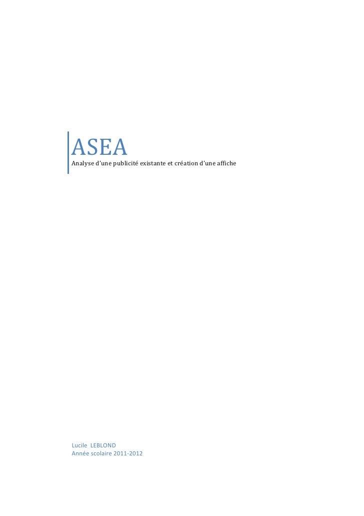 ASEAAnalyse d'une publicité existante et création d'une afficheLucile LEBLONDAnnée scolaire 2011-2012