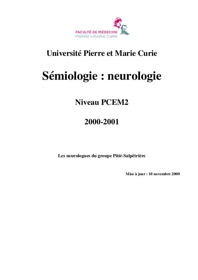 Université Pierre et Marie Curie  Sémiologie : neurologie Niveau PCEM2 2000-2001  Les neurologues du groupe Pitié-Salpêtri...
