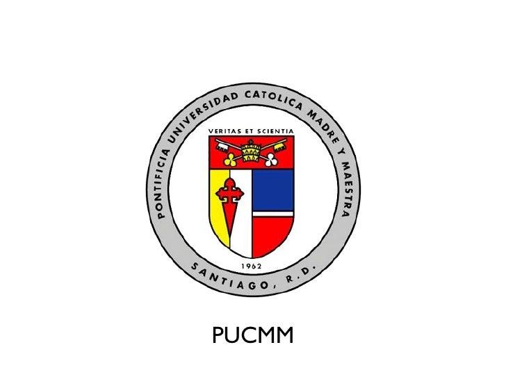 <ul><li>PUCMM </li></ul>