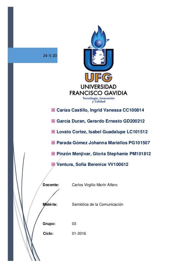 24-5-2016  Carías Castillo, Ingrid Vanessa CC100814  García Duran, Gerardo Ernesto GD200212  Lovato Cortez, Isabel Guad...