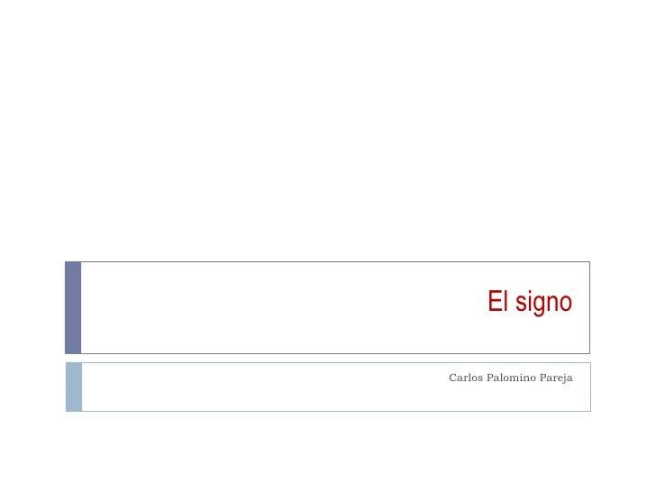 El signo Carlos Palomino Pareja