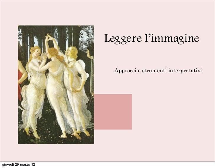 Leggere l'immagine                       Approcci e strumenti interpretativigiovedì 29 marzo 12
