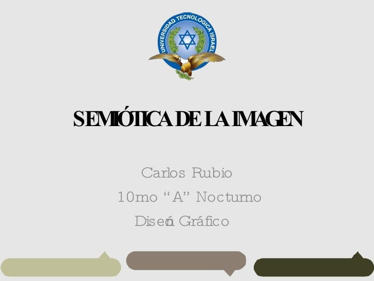 """SEMIÓTICA DE LA IMAGEN Carlos Rubio 10mo """"A"""" Nocturno Diseño Gráfico"""