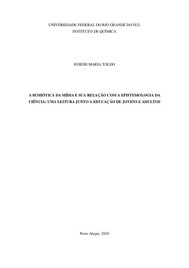 UNIVERSIDADE FEDERAL DO RIO GRANDE DO SUL                   INSTITUTO DE QUÍMICA                   JOSENE MARIA TOLDOA SEM...