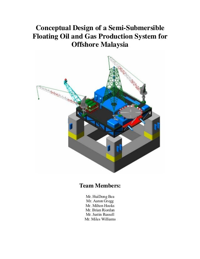 Conceptual Design of a Semi-SubmersibleFloating Oil and Gas Production System for             Offshore Malaysia           ...