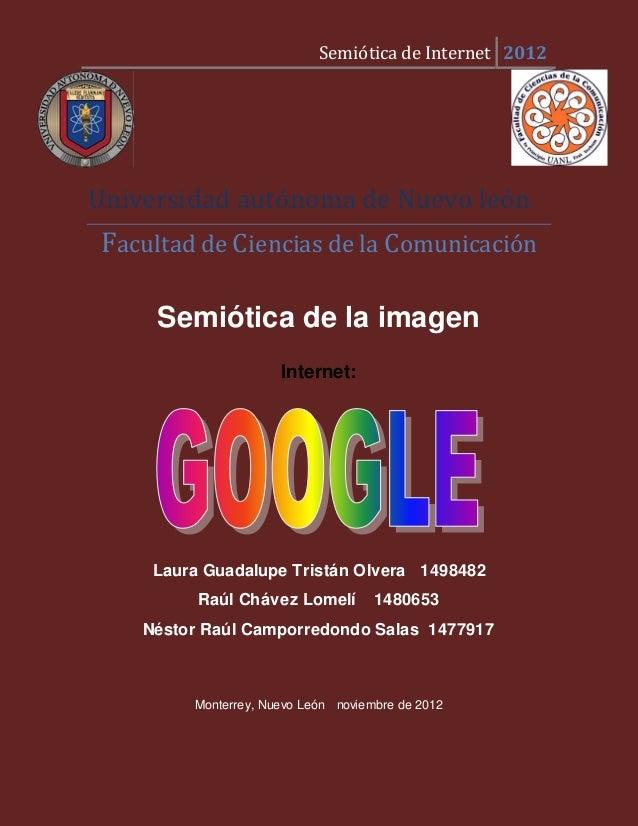 Semiótica de Internet 2012Universidad autónoma de Nuevo leónFacultad de Ciencias de la Comunicación     Semiótica de la im...