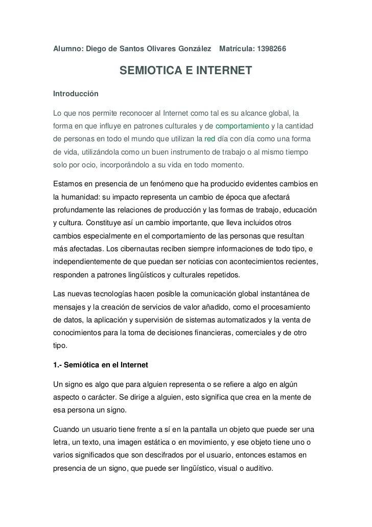 Alumno: Diego de Santos Olivares González    Matrícula: 1398266<br />SEMIOTICA E INTERNET<br />Introducción<br />Lo que no...
