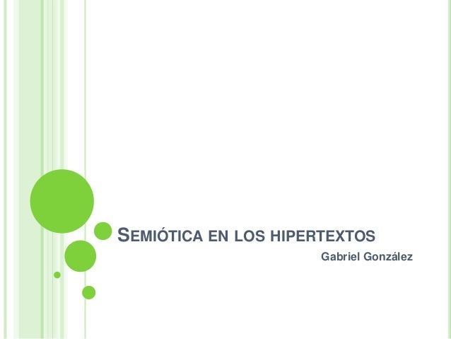 SEMIÓTICA EN LOS HIPERTEXTOS  Gabriel González