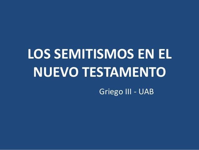 LOS SEMITISMOS EN EL NUEVO TESTAMENTO Griego III - UAB
