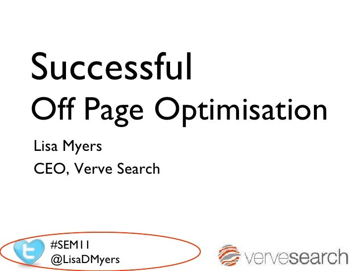 Successful Off Page Optimisation Lisa Myers  CEO, Verve Search #SEM11 @LisaDMyers