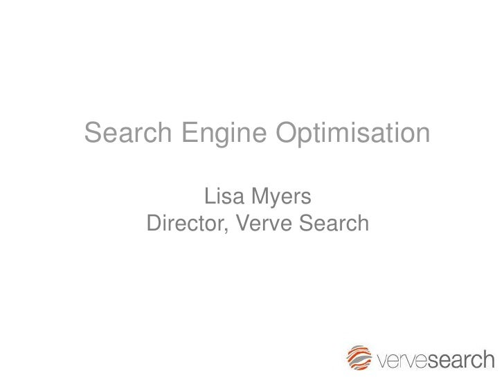 Search Engine Optimisation            Lisa Myers     Director, Verve Search