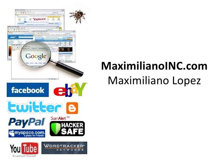 MaximilianoINC.comMaximiliano Lopez<br />