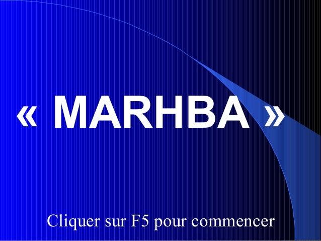 « MARHBA »Cliquer sur F5 pour commencer