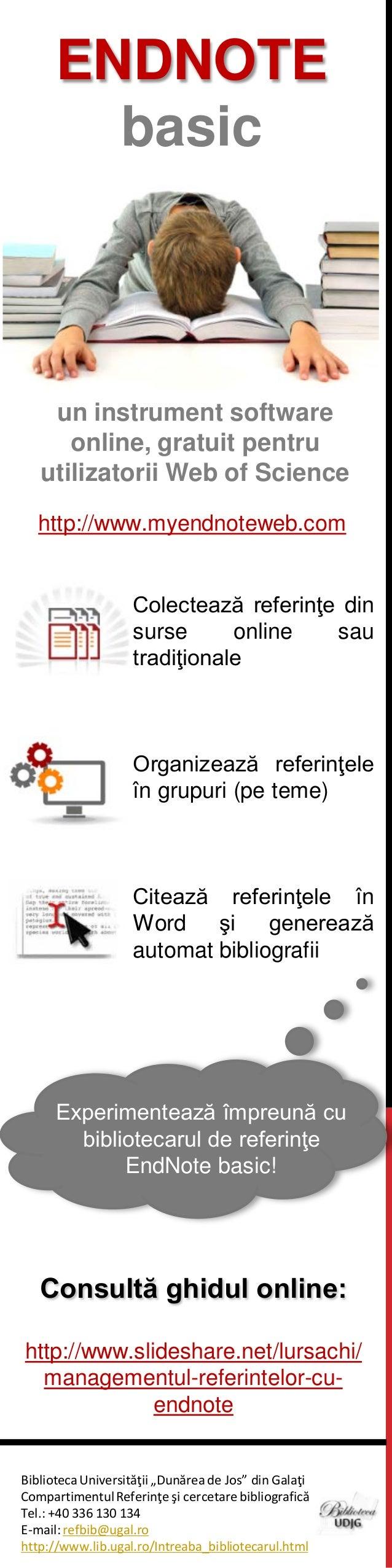 """BibliotecaUniversităţii """"Dunărea de Jos"""" din Galaţi CompartimentulReferinţe şi cercetarebibliografică Tel.: +40 336 130 13..."""
