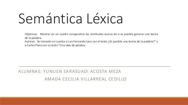Semántica Léxica  Objetivos: Mostrar en un cuadro comparativo las similitudes acerca de si es posible generar una teoría  ...
