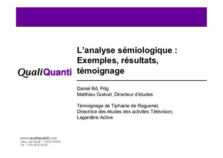 L'analyse sémiologique :                                   Exemples, résultats,                                   témoigna...