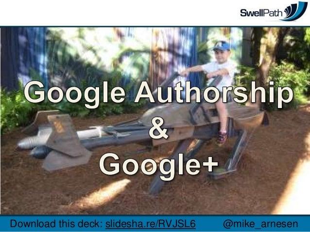 Download this deck: slidesha.re/RVJSL6   @mike_arnesen