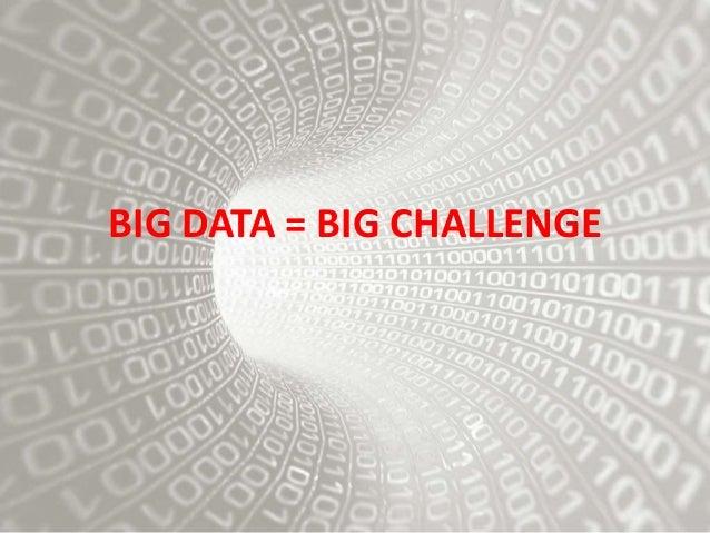 BIG DATA = BIG CHALLENGE