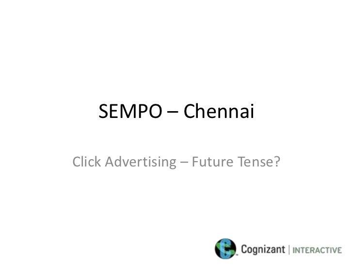 SEMPO – ChennaiClick Advertising – Future Tense?