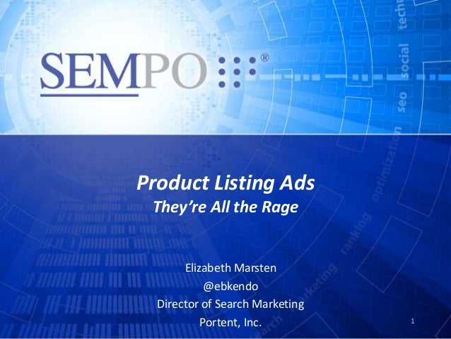 Product Listing Ads They're All the Rage       Elizabeth Marsten            @ebkendo  Director of Search Marketing        ...
