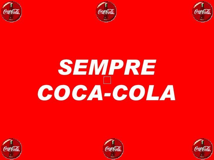 SEMPRE COCA-COLA