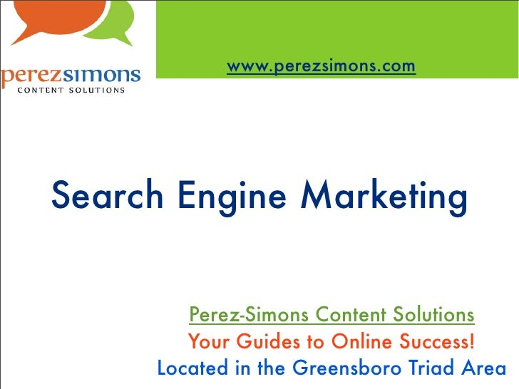 www.perezsimons.com     Search Engine Marketing           Perez-Simons Content Solutions         Your Guides to Online Suc...