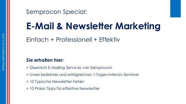 www.semprocon.comwww.semprocon.com Semprocon Special: E-Mail & Newsletter Marketing Einfach + Professionell + Effektiv Sie...