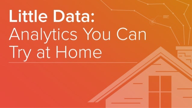 Little Data: Analytics You Can Try at Home