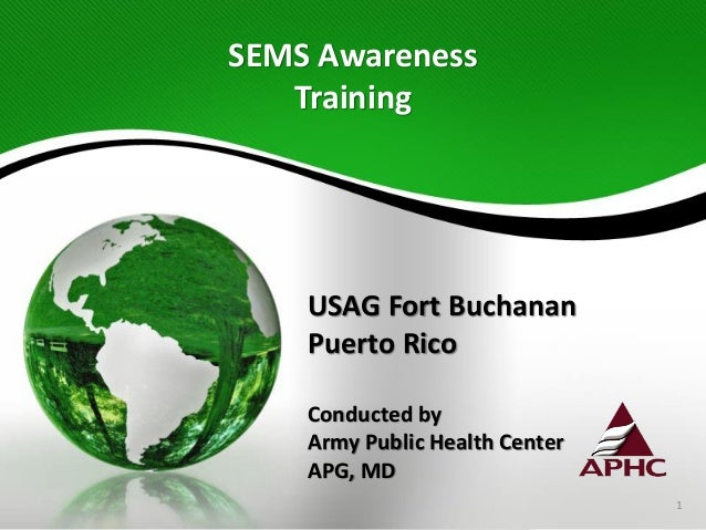 USAG Fort Buchanan Sustainability and Environmental Management System (SEMS) Training for Environmental Compliance Officer...