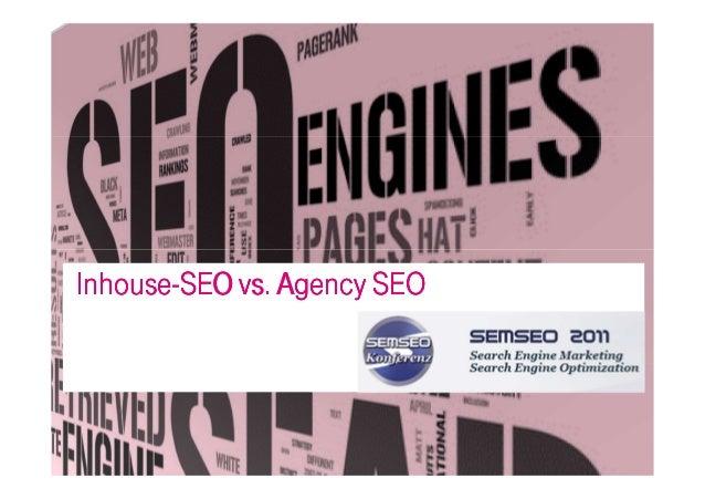 InhouseInhouseInhouseInhouse----SEO vs. Agency SEOSEO vs. Agency SEOSEO vs. Agency SEOSEO vs. Agency SEO