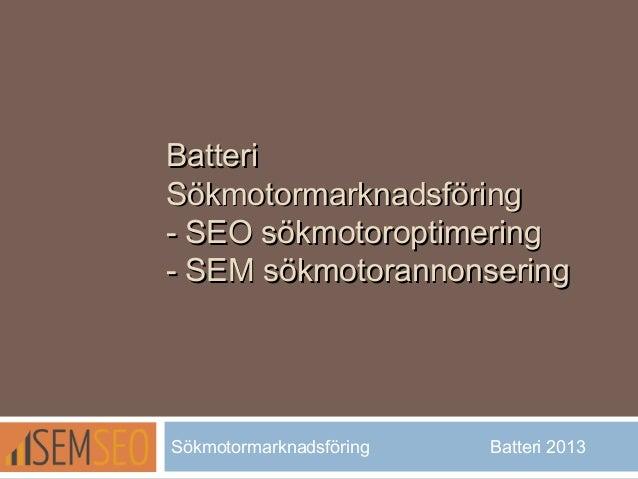 BatteriBatteriSökmotormarknadsföringSökmotormarknadsföring- SEO sökmotoroptimering- SEO sökmotoroptimering- SEM sökmotoran...