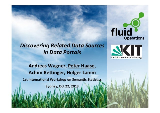 Discovering  Related  Data  Sources     in  Data  Portals      Andreas  Wagner,  Peter  Haase,  ...