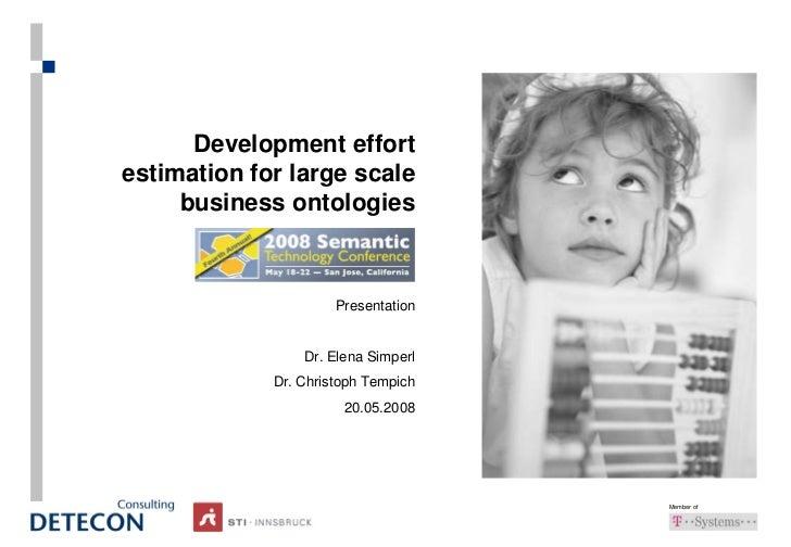 Development effortestimation for large scale     business ontologies                      Presentation                 Dr....