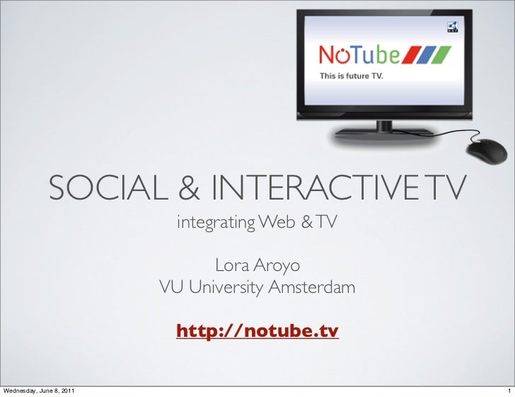 NoTube: Using the Synergy of Broadcast, Internet and Social TV