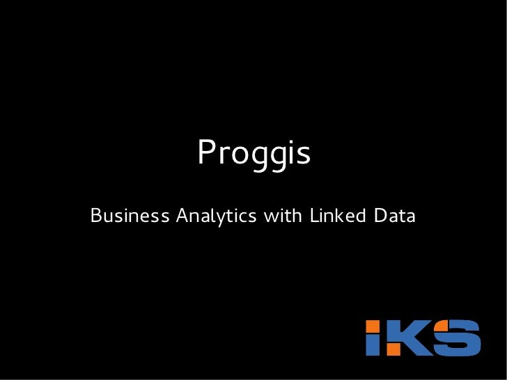 Proggis - Business Analytics with Linked Data