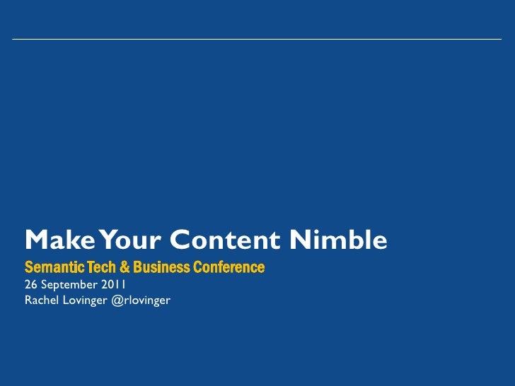 Make Your Content NimbleSemantic Tech & Business Conference26 September 2011Rachel Lovinger @rlovinger