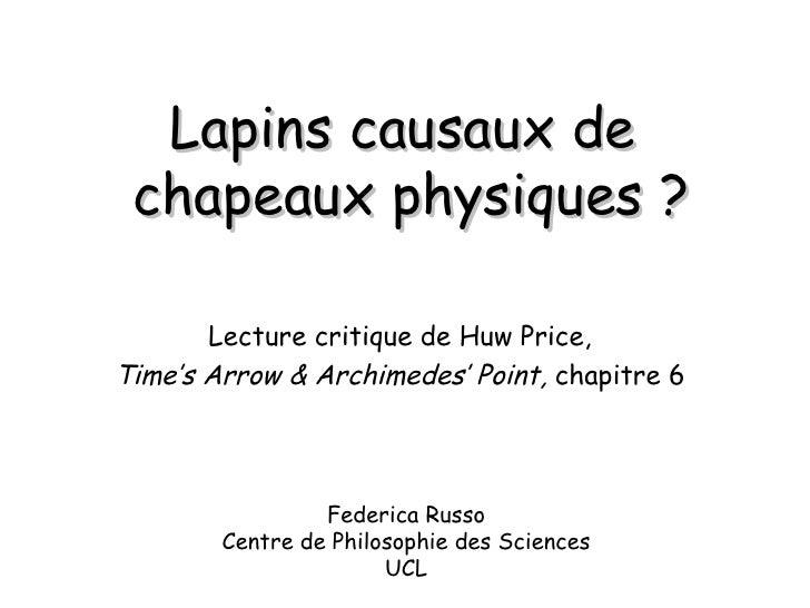 Lapins causaux de  chapeaux physiques ? Lecture critique de Huw Price, Time's Arrow & Archimedes' Point,  chapitre 6 Feder...