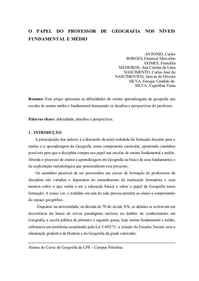 O PAPEL DO PROFESSOR DE GEOGRAFIA NOS NÍVEISFUNDAMENTAL E MÉDIOANTONIO, CarlosBORGES, Emanoel MarcelinoGOMES, FrancklinMED...