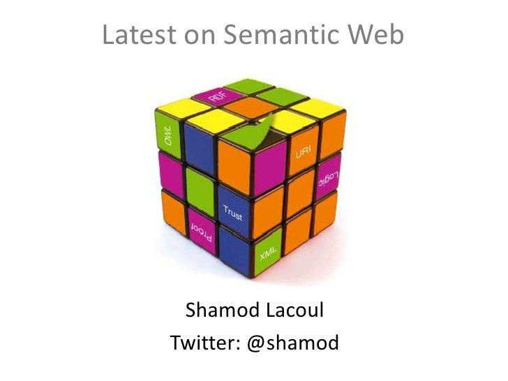 Latest on Semantic Web